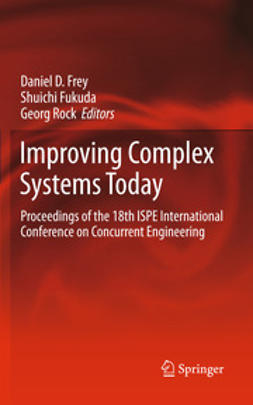 Frey, Daniel D. - Improving Complex Systems Today, e-bok