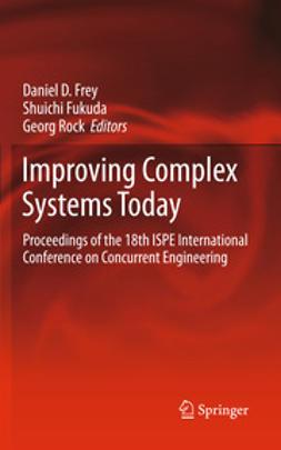 Frey, Daniel D. - Improving Complex Systems Today, e-kirja