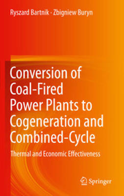 Bartnik, Ryszard - Conversion of Coal-Fired Power Plants to Cogeneration and Combined-Cycle, ebook
