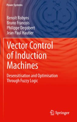 Robyns, Benoît - Vector Control of Induction Machines, ebook