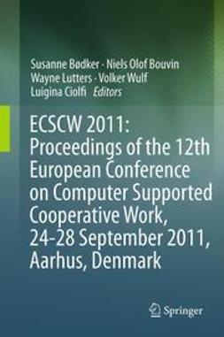 Bødker, Susanne - ECSCW 2011: Proceedings of the 12th European Conference on Computer Supported Cooperative Work, 24-28 September 2011, Aarhus Denmark, ebook