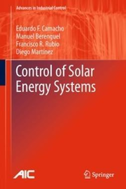Camacho, Eduardo F. - Control of Solar Energy Systems, ebook
