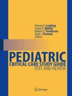 Lucking, Steven E. - Pediatric Critical Care Study Guide, e-kirja