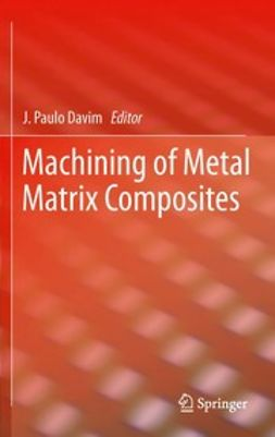 Davim, J. Paulo - Machining of Metal Matrix Composites, ebook
