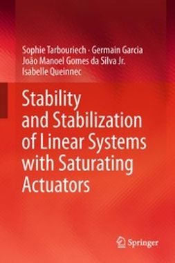 Tarbouriech, Sophie - Stability and Stabilization of Linear Systems with Saturating Actuators, ebook