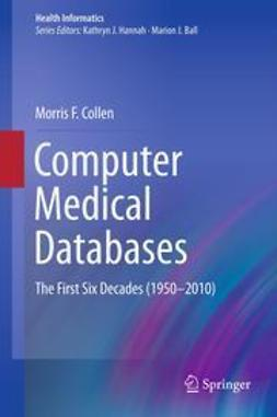 Collen, Morris F. - Computer Medical Databases, ebook