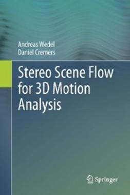 Wedel, Andreas - Stereo Scene Flow for 3D Motion Analysis, ebook