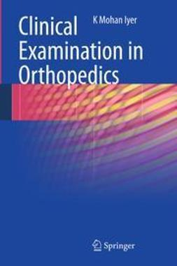 Iyer, Mohan - Clinical Examination in Orthopedics, ebook