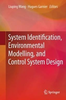 Wang, Liuping - System Identification, Environmental Modelling, and Control System Design, ebook