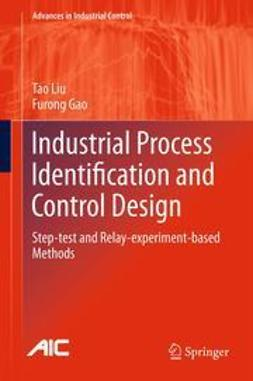 Liu, Tao - Industrial Process Identification and Control Design, ebook