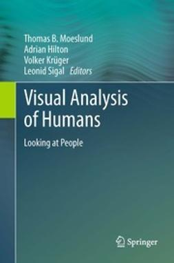 Moeslund, Thomas B. - Visual Analysis of Humans, ebook