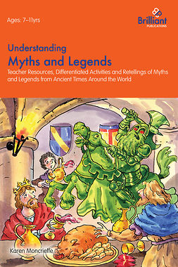 Moncrieffe, Karen - Understanding Myths and Legends, ebook