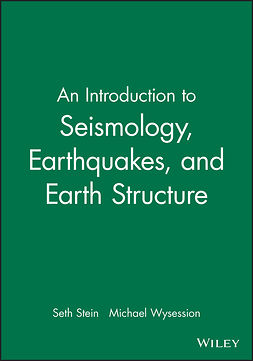 Stein, Seth - An Introduction to Seismology, Earthquakes, and Earth Structure, ebook