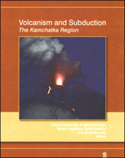 Eichelberger, John - Volcanism and Subduction: The Kamchatka Region, ebook