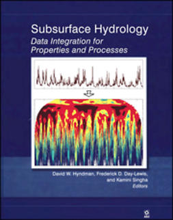 Hyndman, David W. - Subsurface Hydrology: Data Integration for Properties and Processes, ebook