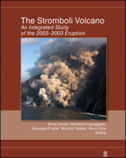 Calvari, Sonia - The Stromboli Volcano: An Integrated Study of the 2002 - 2003 Eruption, ebook