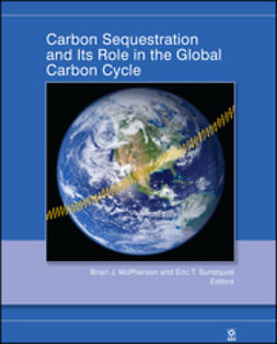 McPherson, Brian J. - Carbon Sequestration and Its Role in the Global Carbon Cycle, ebook