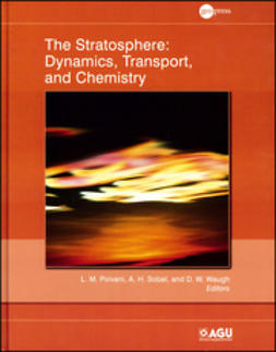Polvani, L. M. - The Stratosphere: Dynamics, Transport, and Chemistry, ebook