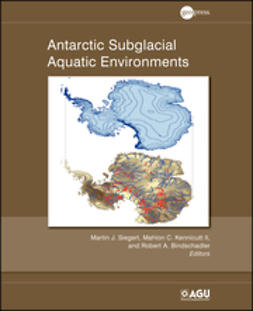 Siegert, Martin J. - Antarctic Subglacial Aquatic Environments, ebook
