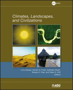 Clift, Peter D. - Climates, Landscapes, and Civilizations, e-bok