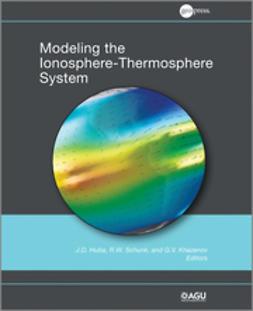 Huba, J. D. - Modeling the Ionosphere-Thermosphere, e-bok