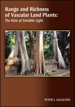 Eagleson, Peter S. - Range and Richness of Vascular Land Plants: The Role of Variable Light, ebook