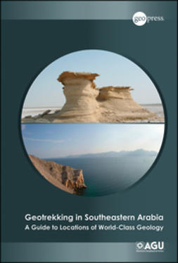 Jordan, Benjamin R. - Geotrekking in Southeastern Arabia: A Guide to Locations of World-Class Geology, ebook