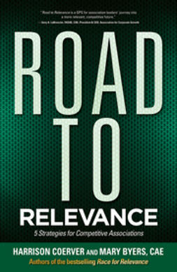 Byers, Mary - Road to Relevance: 5 Strategies for Competitive Associations, e-bok