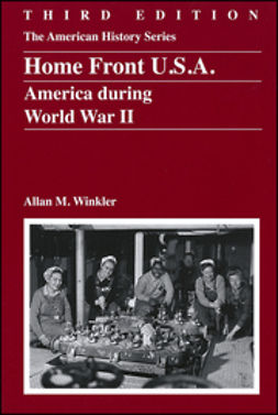 Winkler, Allan M. - Home Front U.S.A.: America During World War II, ebook