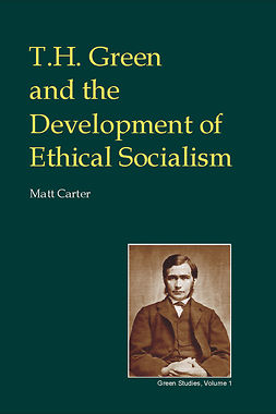 Carter, Matt - T.H. Green and the Development of Ethical Socialism, ebook