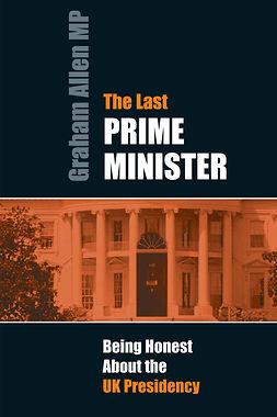 Allen, Graham - The Last Prime Minister, e-kirja