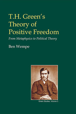 Wempe, Ben - T.H. Green's Theory of Positive Freedom, ebook