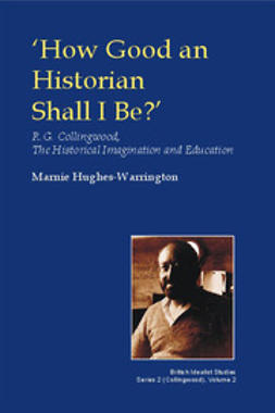 Hughes-Warrington, Marnie - How Good an Historian Shall I Be?, ebook