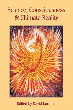 Lorimer, David - Science, Consciousness and Ultimate Reality, ebook