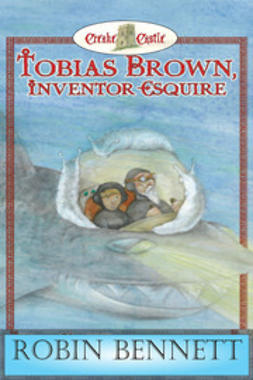 Bennett, Robin - Tobias Brown Inventor Esquire, ebook