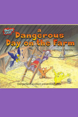 Griffin, Hedley - A Dangerous Day on the Farm, ebook