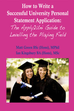 Green, Matt - How to Write a Successful University Personal Statement Application, ebook