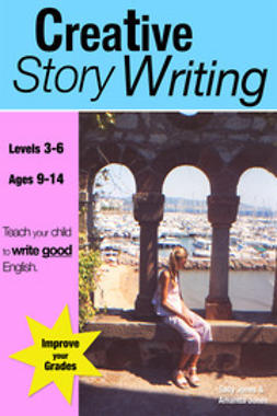 Jones, Sally - Creative Story Writing, ebook