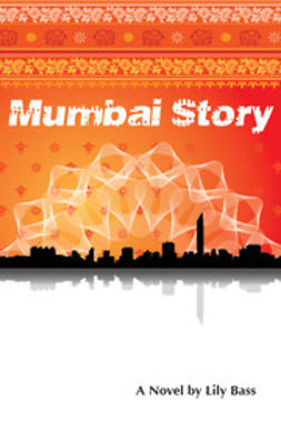 Bass, Lily - Mumbai Story, ebook