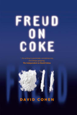 Cohen, David - Freud on Coke, e-bok