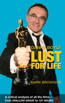 Browning, Mark - Danny Boyle - Lust for Life, ebook