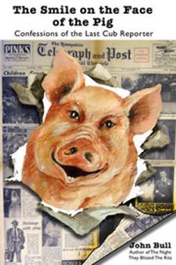 Bull, John - The Smile on the Face of the Pig, e-bok