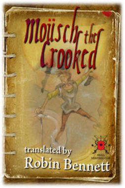 Bennett, Robin - Mousch the Crooked, e-kirja