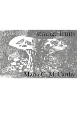 McCarthy, Maria C. - Strange Fruits, ebook