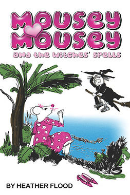Flood, Heather - Mousey Mousey and the Witches' Spells, e-kirja