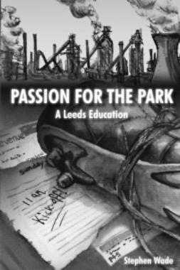 Wade, Stephen - Passion for the Park, e-bok