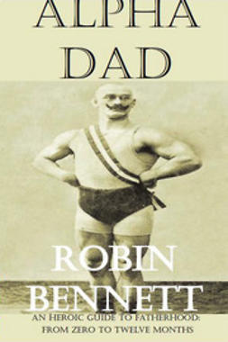 Bennett, Robin - Alpha Dad, ebook