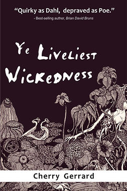 Gerrard, Cherry - Ye Liveliest Wickedness, ebook