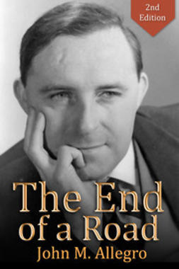 Allegro, John M - The End of a Road, ebook