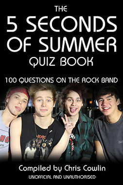 Cowlin, Chris - The 5 Seconds of Summer Quiz Book, e-bok